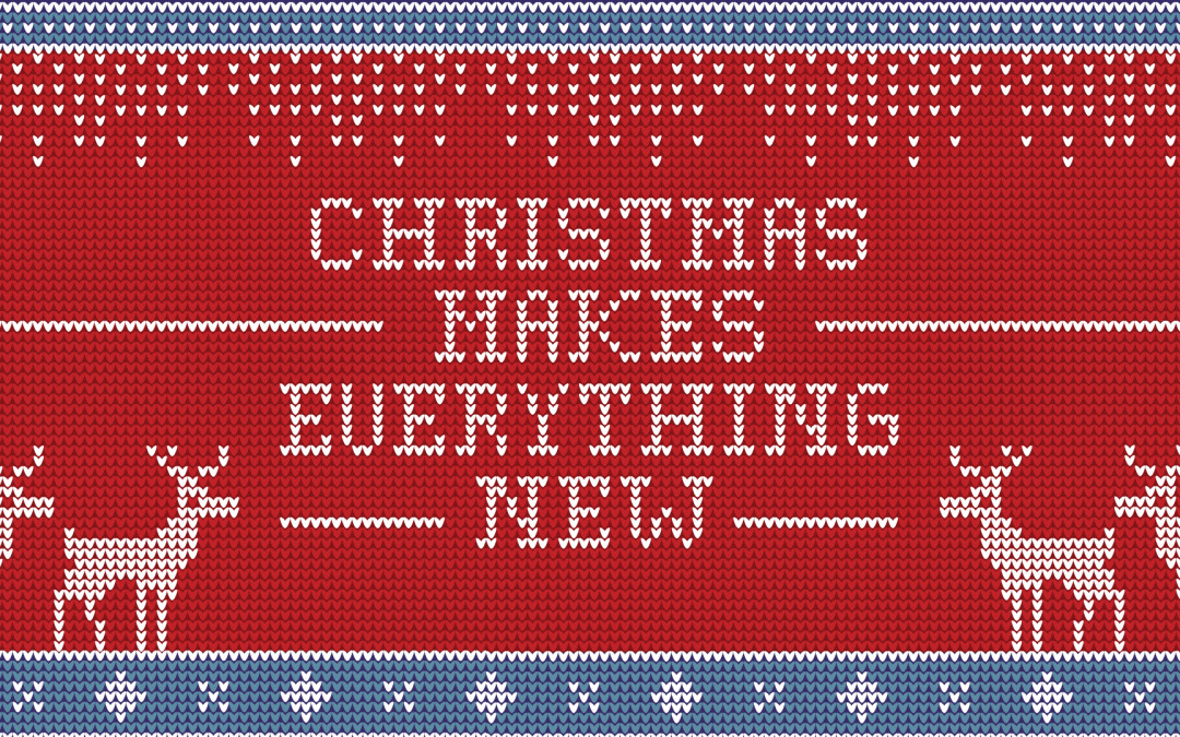 Christmas Makes Everything New (Special Invitation)