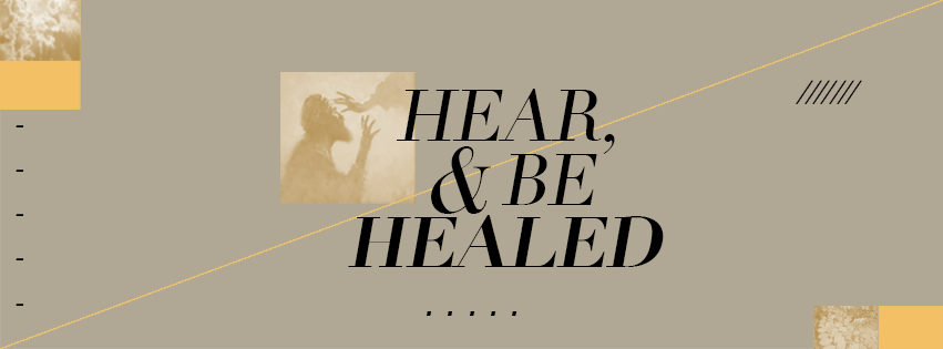 Hear and Be Healed (Quiet-Time Review)
